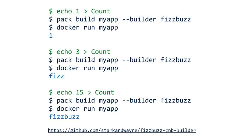 $ echo 1 > Count $ pack build myapp --builder f...