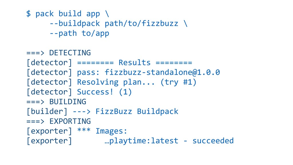 $ pack build app \ --buildpack path/to/fizzbuzz...