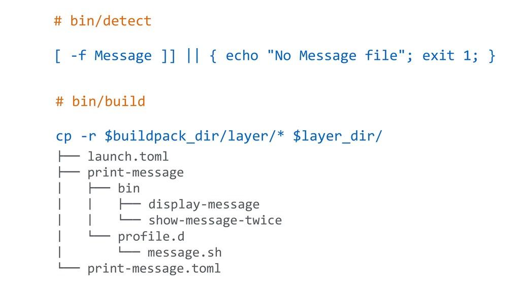 "# bin/detect [ -f Message ]] || { echo ""No Mess..."