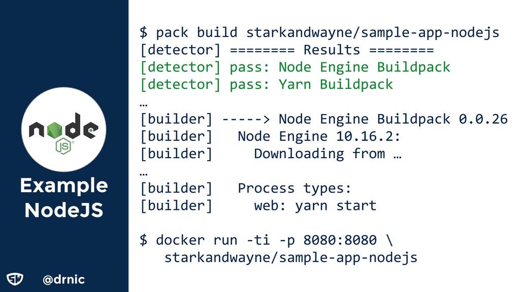 @drnic Example NodeJS $ pack build starkandwayn...