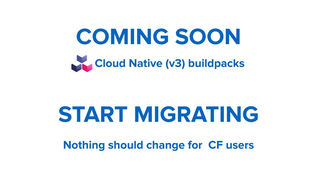 Nothing should change for CF users START MIGRAT...