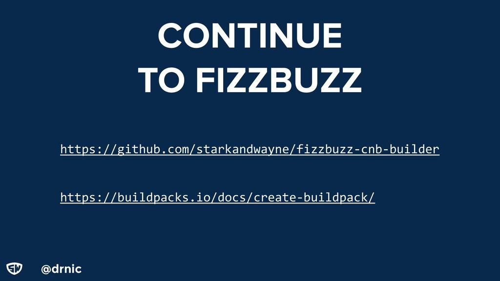 @drnic CONTINUE TO FIZZBUZZ https://github.com/...