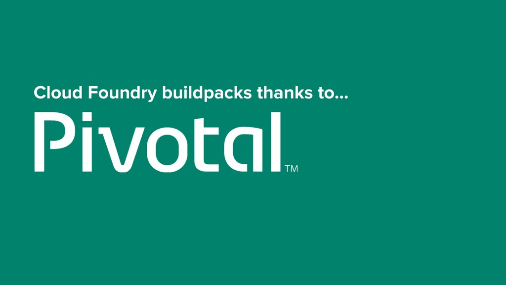 Cloud Foundry buildpacks thanks to…
