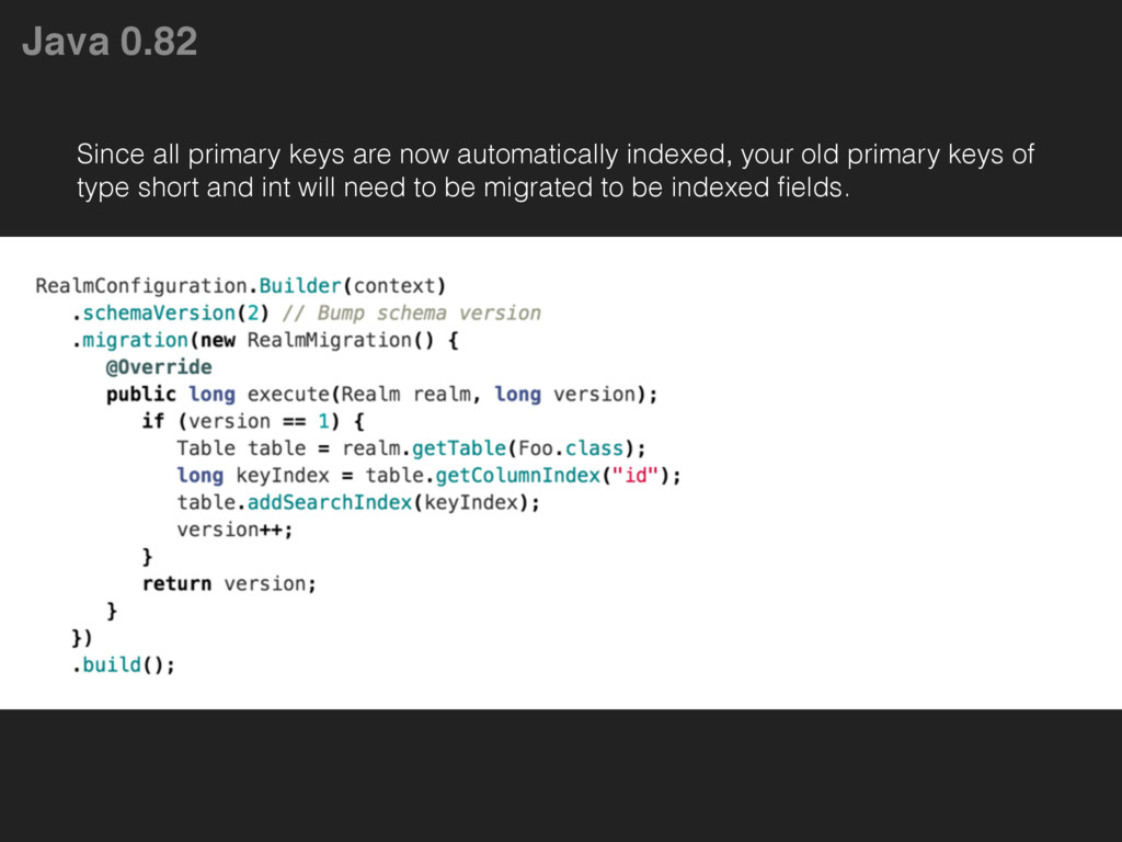 Java 0.82 Since all primary keys are now automa...