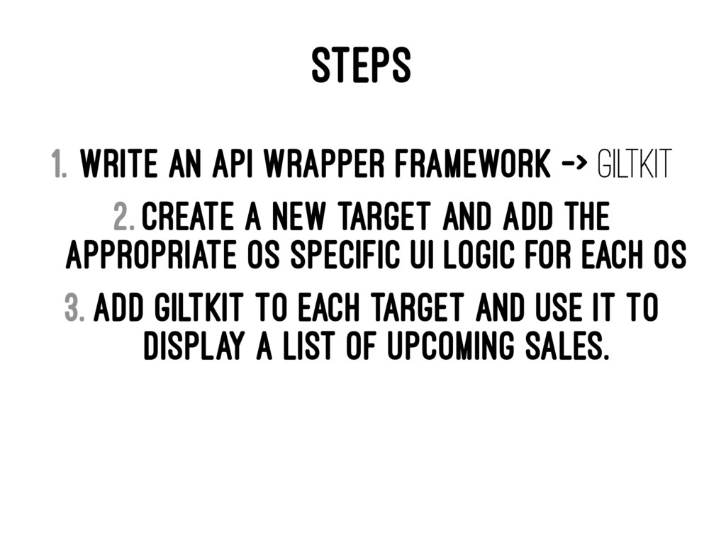 STEPS 1. Write an API Wrapper Framework -> Gilt...
