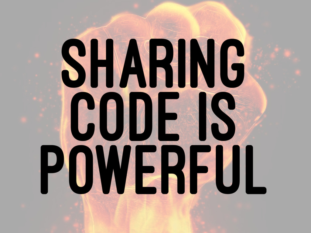 SHARING CODE IS POWERFUL