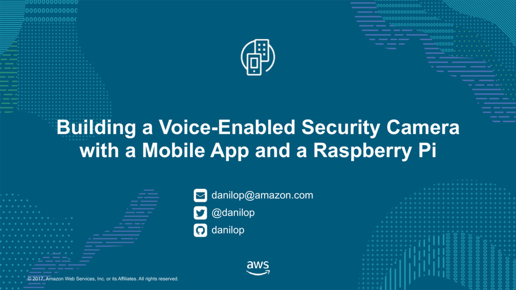 Building a Voice-Enabled Security Camera with a Mobile App and a Raspberry Pi