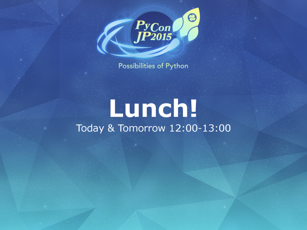 Lunch! Today & Tomorrow 12:00-13:00