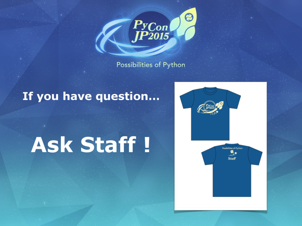 Ask Staff ! If you have question…