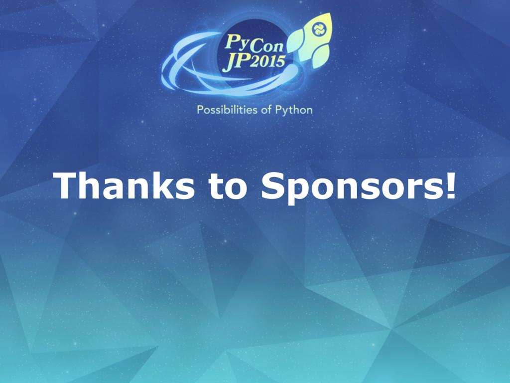 Thanks to Sponsors!