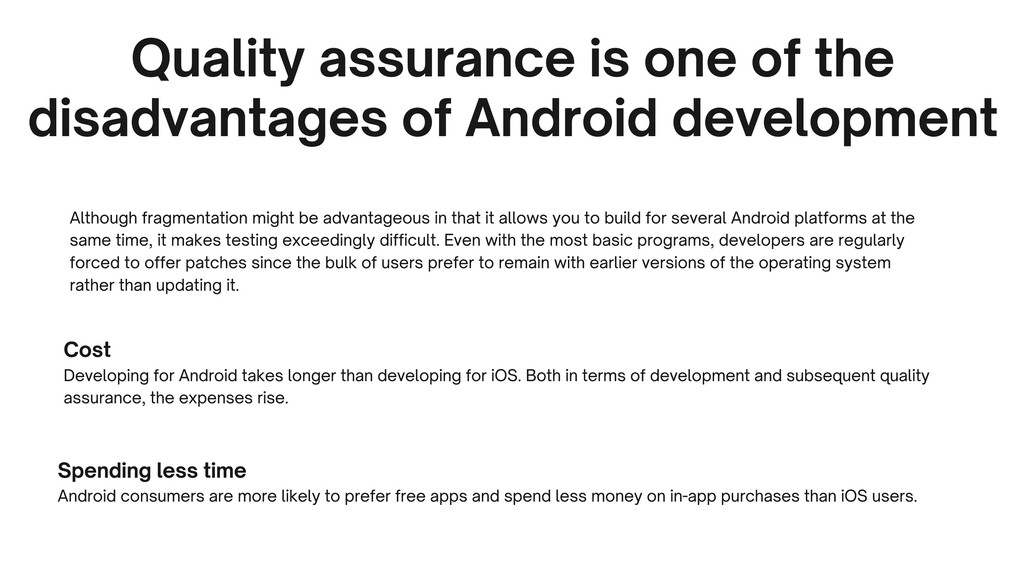 Quality assurance is one of the disadvantages o...