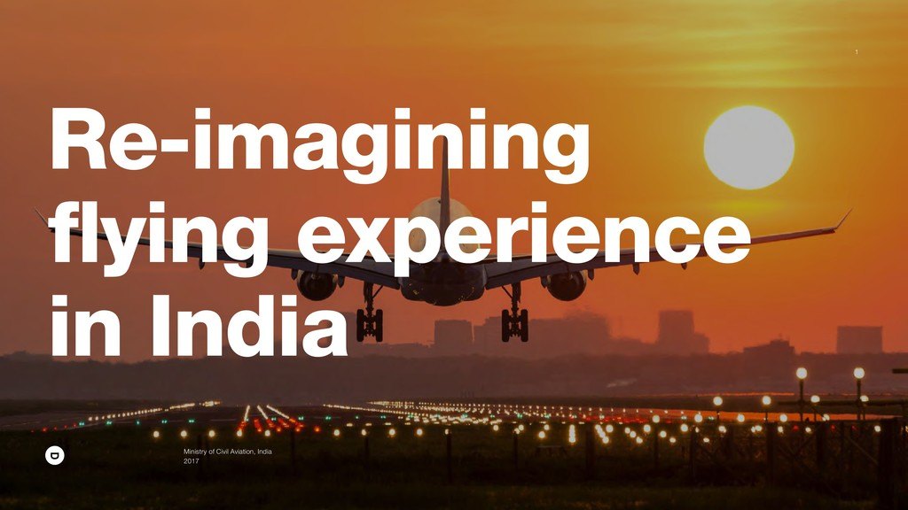 Re-imagining flying experience in India Ministr...