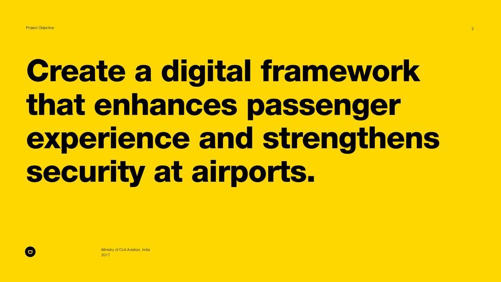 Create a digital framework that enhances passen...