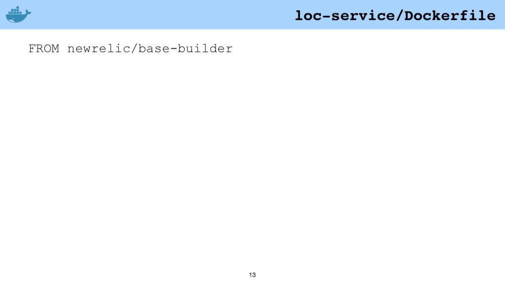 13 FROM newrelic/base-builder loc-service/Docke...