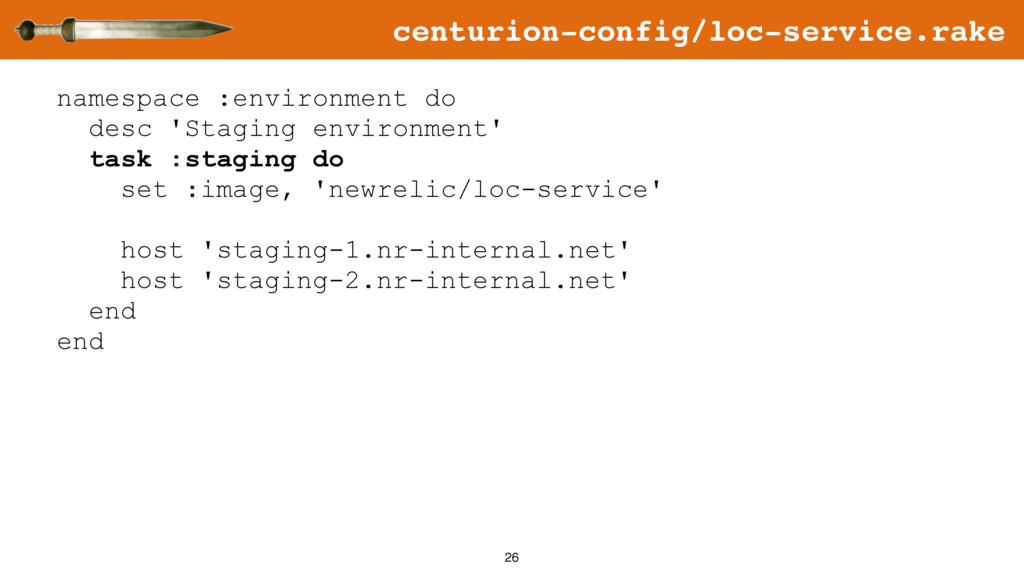 26 namespace :environment do desc 'Staging envi...