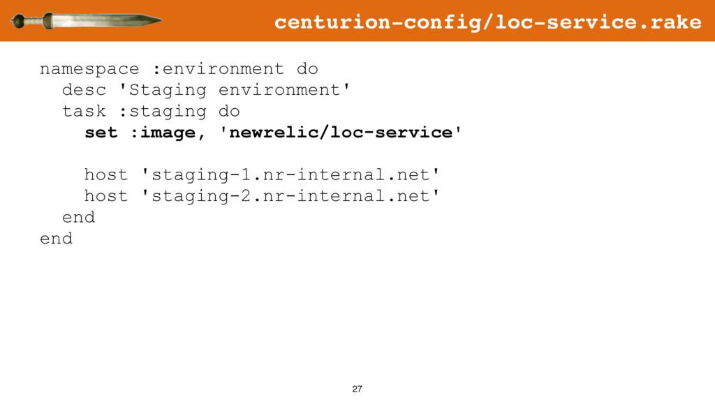 27 namespace :environment do desc 'Staging envi...