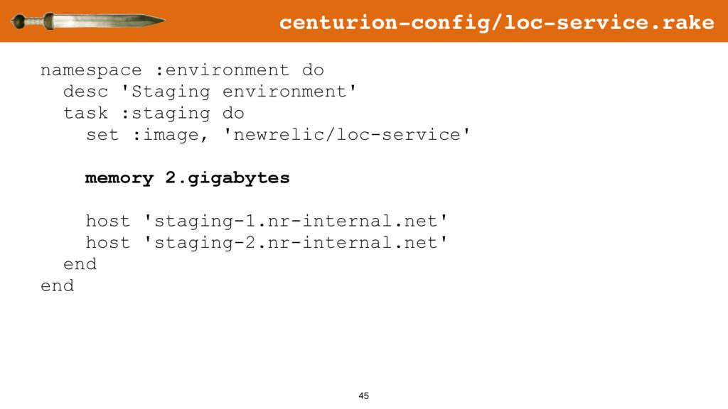 45 namespace :environment do desc 'Staging envi...