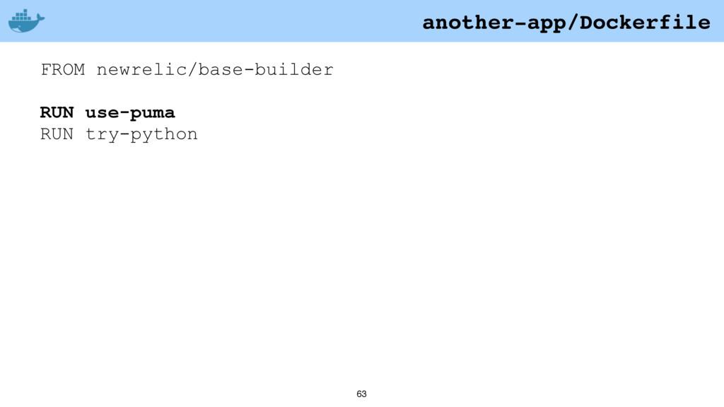 63 FROM newrelic/base-builder RUN use-puma RUN ...