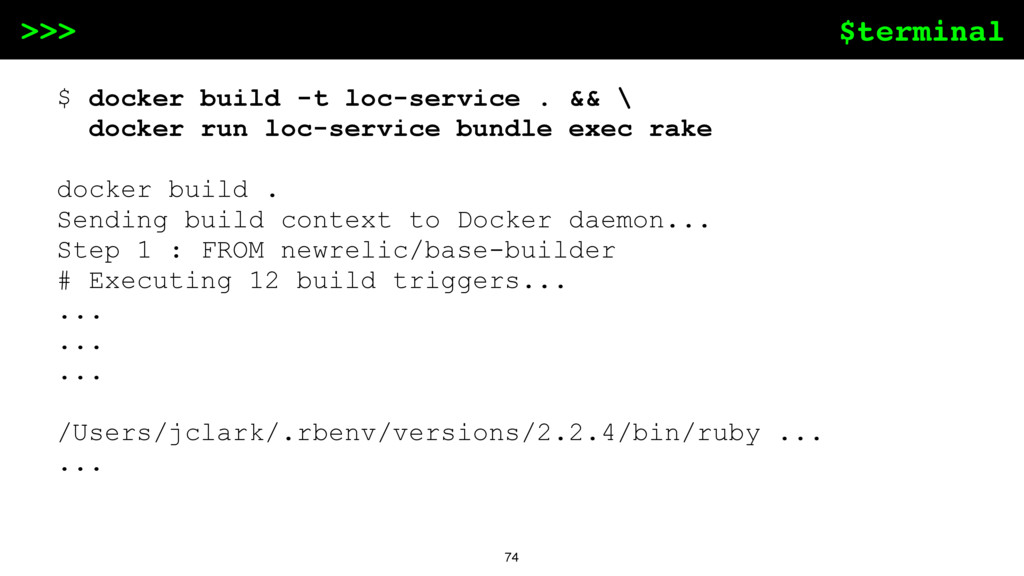 $terminal >>> 74 $ docker build -t loc-service ...