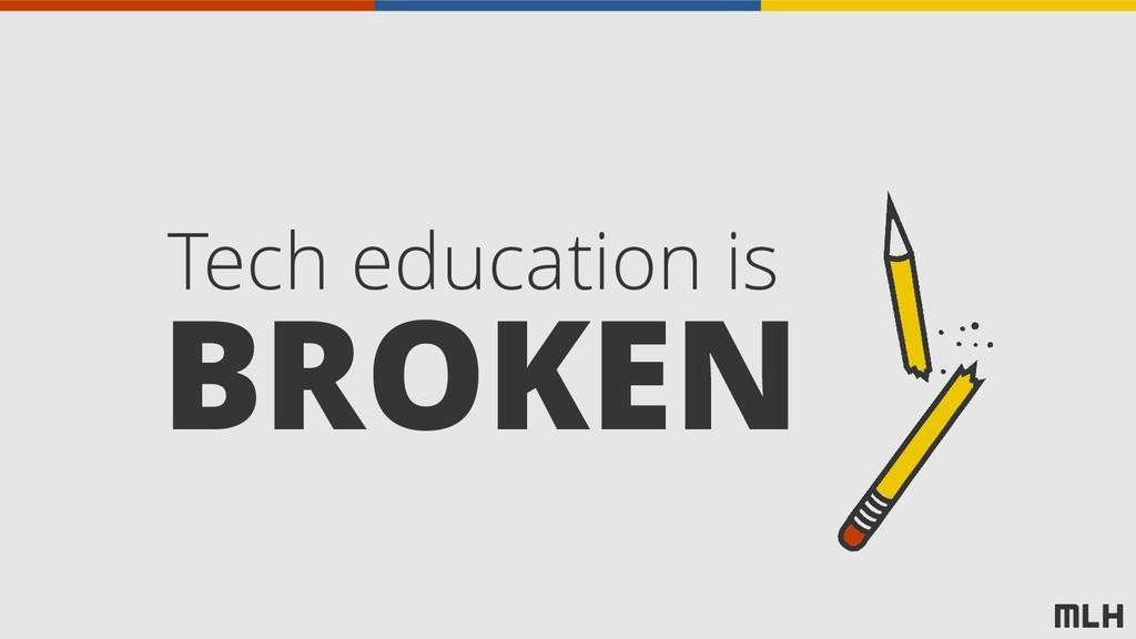 BROKEN Tech education is