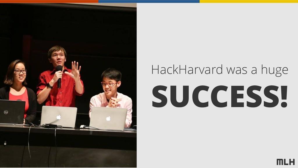 HackHarvard was a huge SUCCESS!