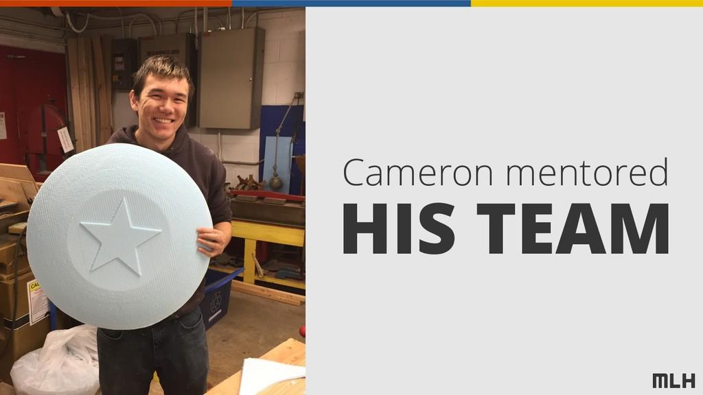 Cameron mentored HIS TEAM