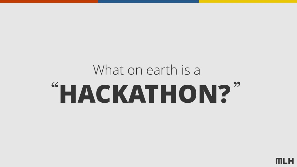 "HACKATHON? What on earth is a "" """