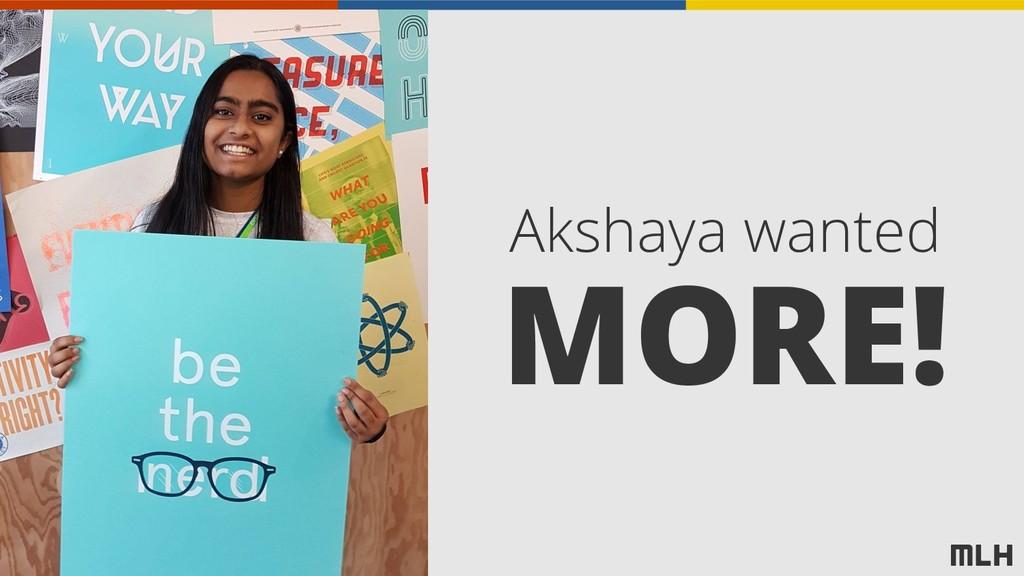 Akshaya wanted MORE!