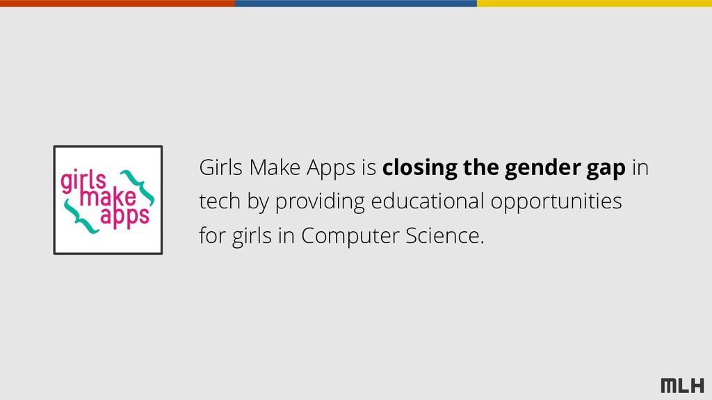 Girls Make Apps is closing the gender gap in te...