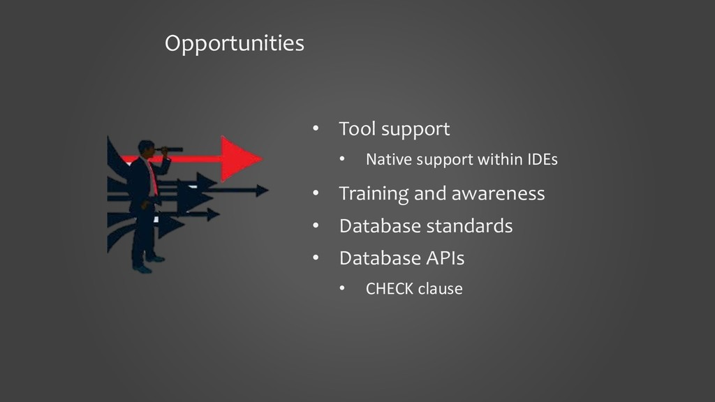 Opportunities • Tool support • Native support w...