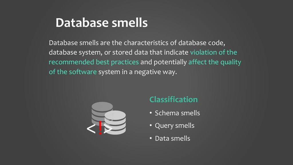 Database smells Database smells are the charact...