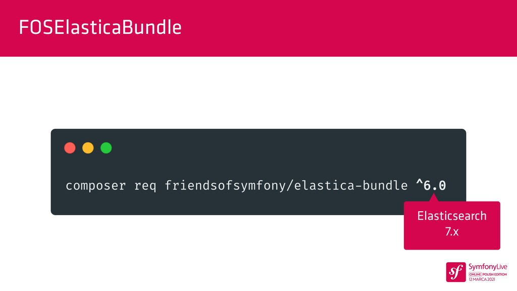 FOSElasticaBundle Elasticsearch   7.x
