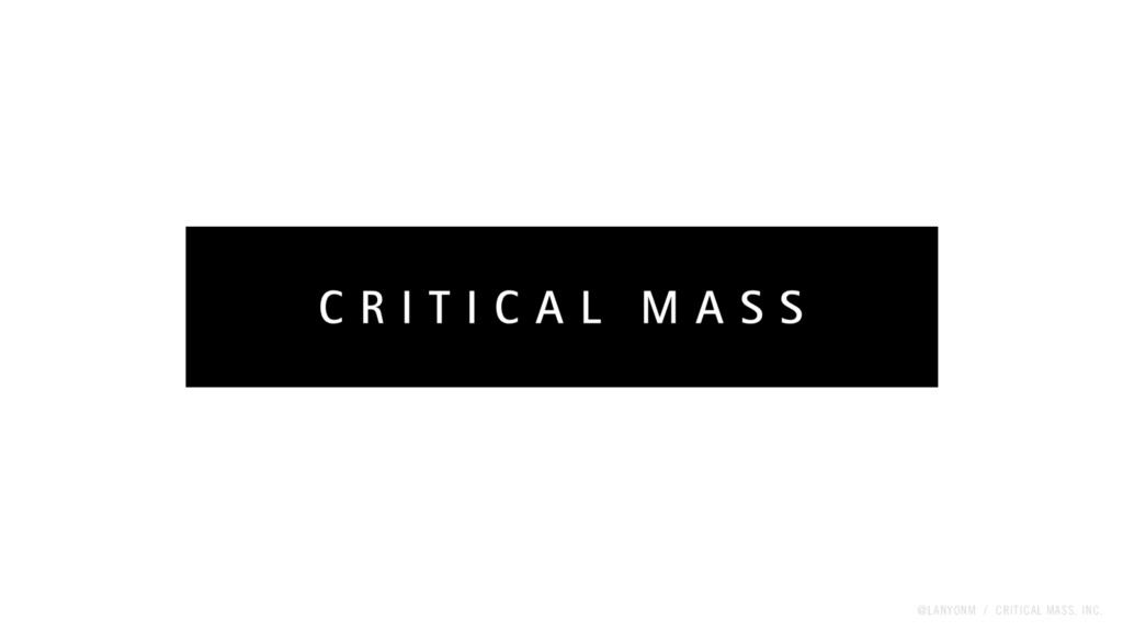 @LANYONM / CRITICAL MASS, INC.