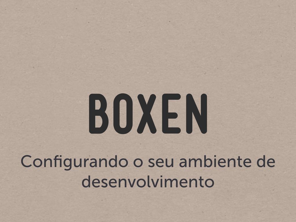 Boxen Configurando o seu ambiente de desenvolvim...
