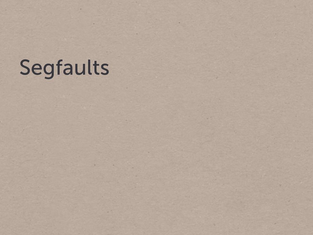 Segfaults