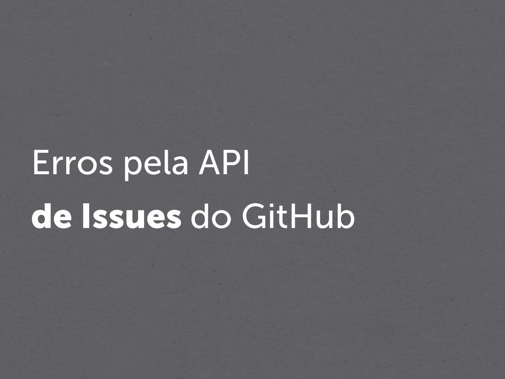 Erros pela API de Issues do GitHub