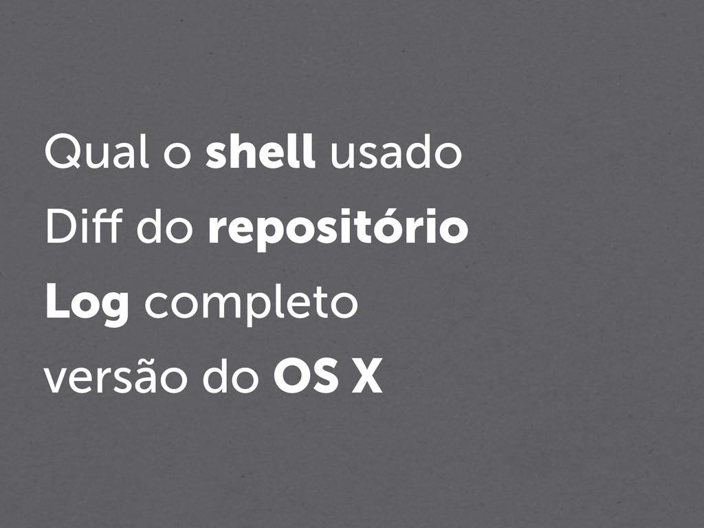 Qual o shell usado Diff do repositório Log compl...