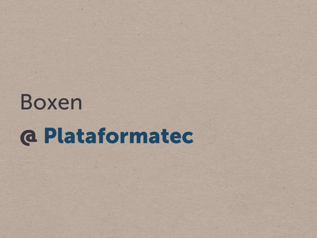 Boxen @ Plataformatec