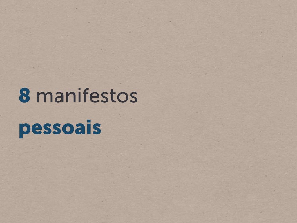 8 manifestos pessoais