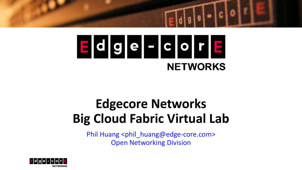 Edgecore Networks Big Cloud Fabric Virtual Lab ...
