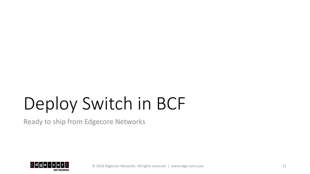 Deploy Switch in BCF Ready to ship from Edgecor...
