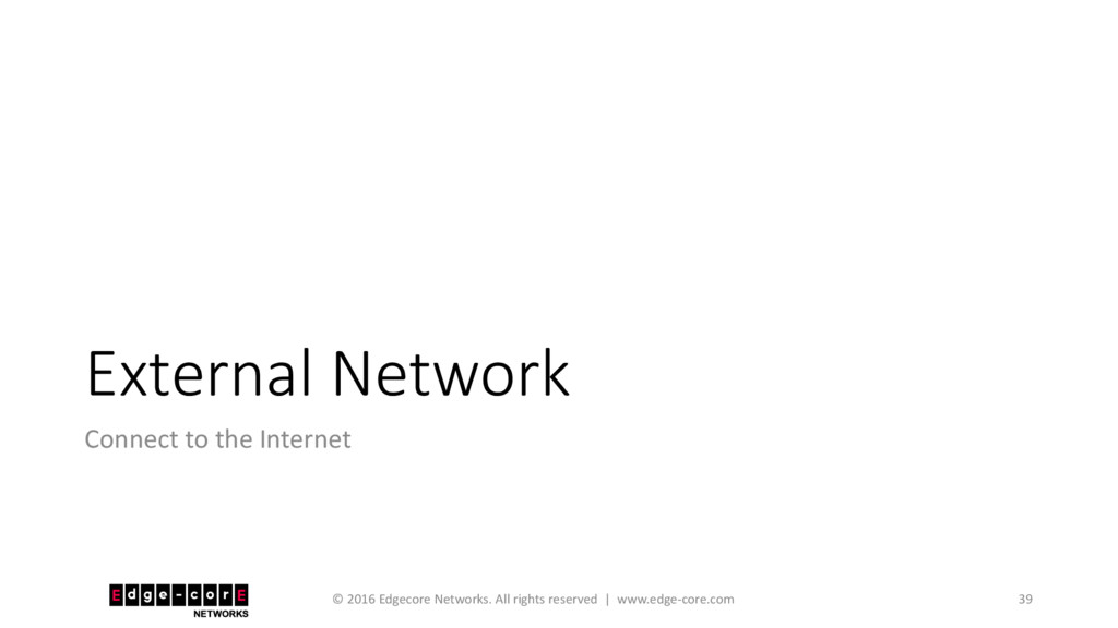 External Network Connect to the Internet © 2016...