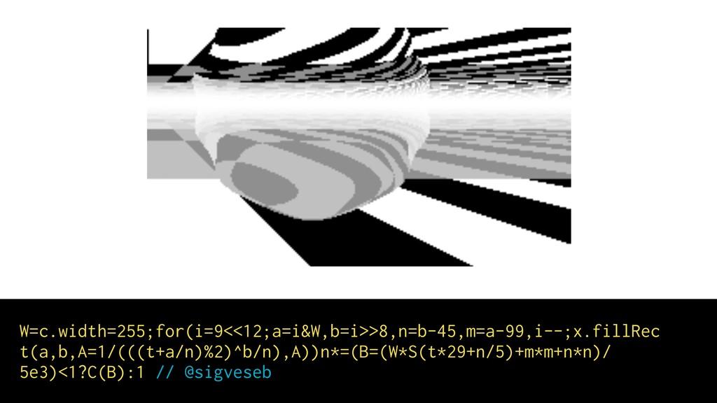 W=c.width=255;for(i=9<<12;a=i&W,b=i>>8,n=b-45,m...