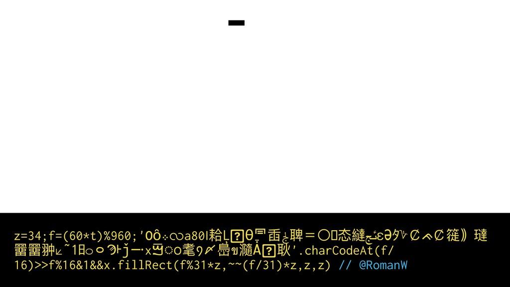 z=34;f=(60*t)%960;'0ȏ܀လa80৷耠Ļ Ɵ䔤臿ﰿ聛=〇ロ态繨ﰀεƏタ؇¢ᨃ...