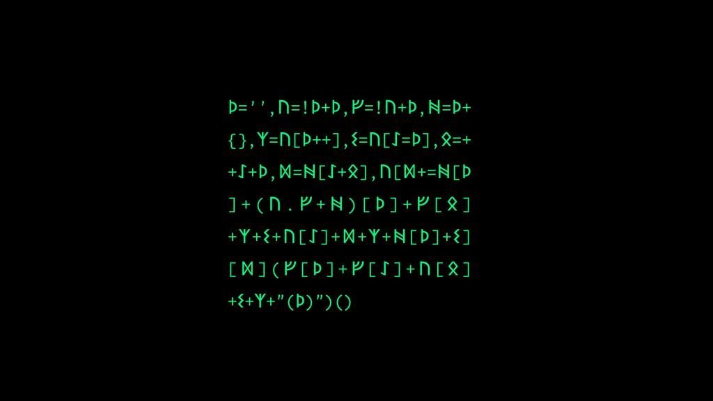ᚦ='',ᚢ=!ᚦ+ᚦ,ᚠ=!ᚢ+ᚦ,ᚻ=ᚦ+ {},ᛉ=ᚢ[ᚦ++],ᛊ=ᚢ[ᛇ=ᚦ],ᛟ=...