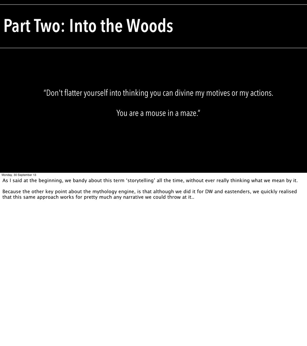 "Part Two: Into the Woods ""Don't flatter yoursel..."