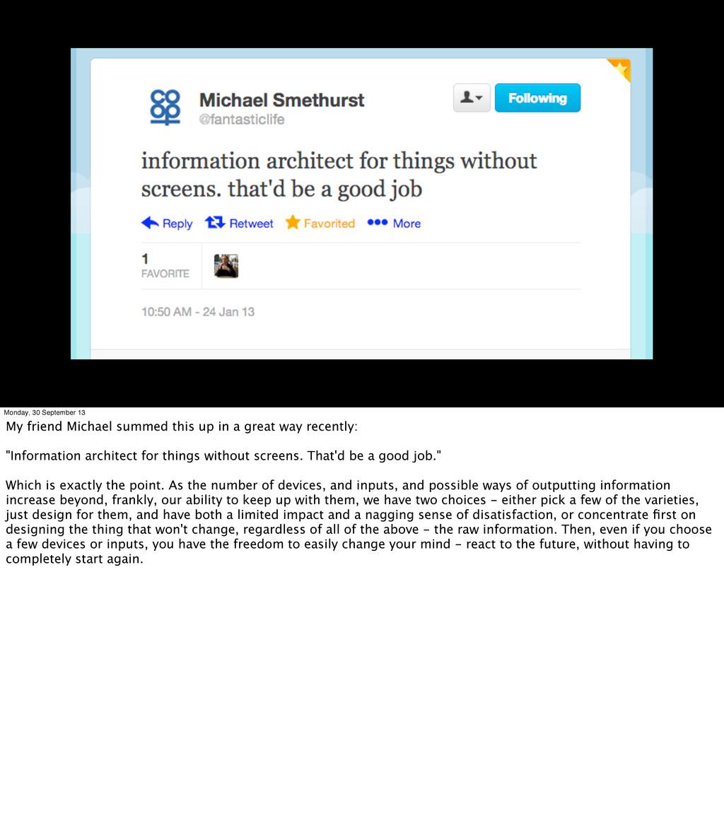 Monday, 30 September 13 My friend Michael summe...