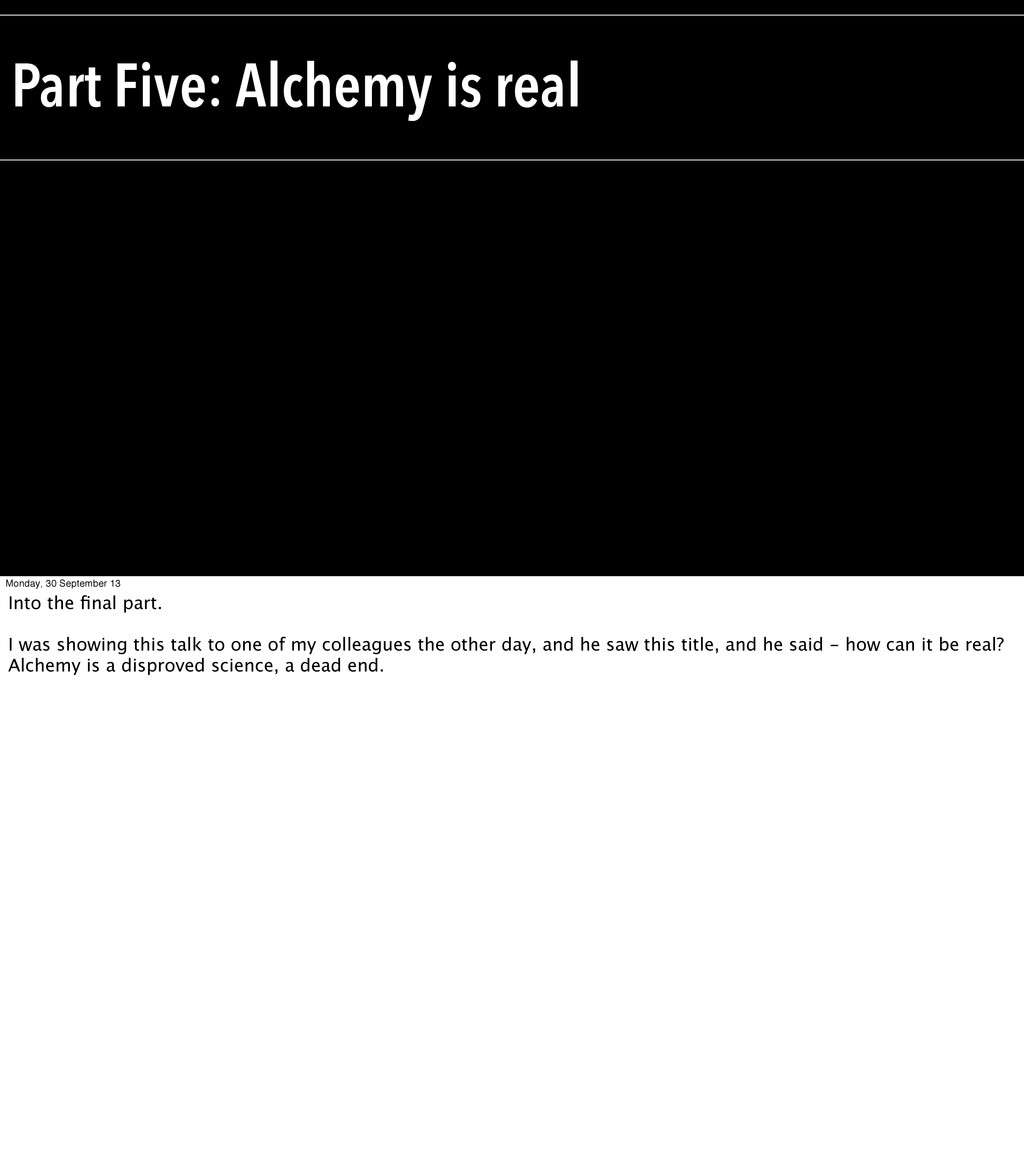 Part Five: Alchemy is real Monday, 30 September...