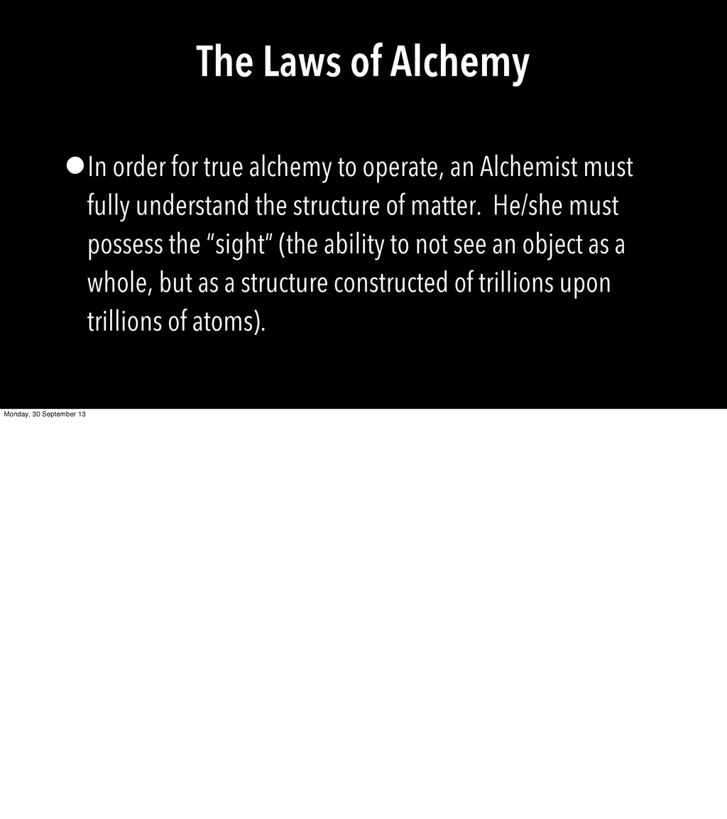 The Laws of Alchemy •In order for true alchemy ...