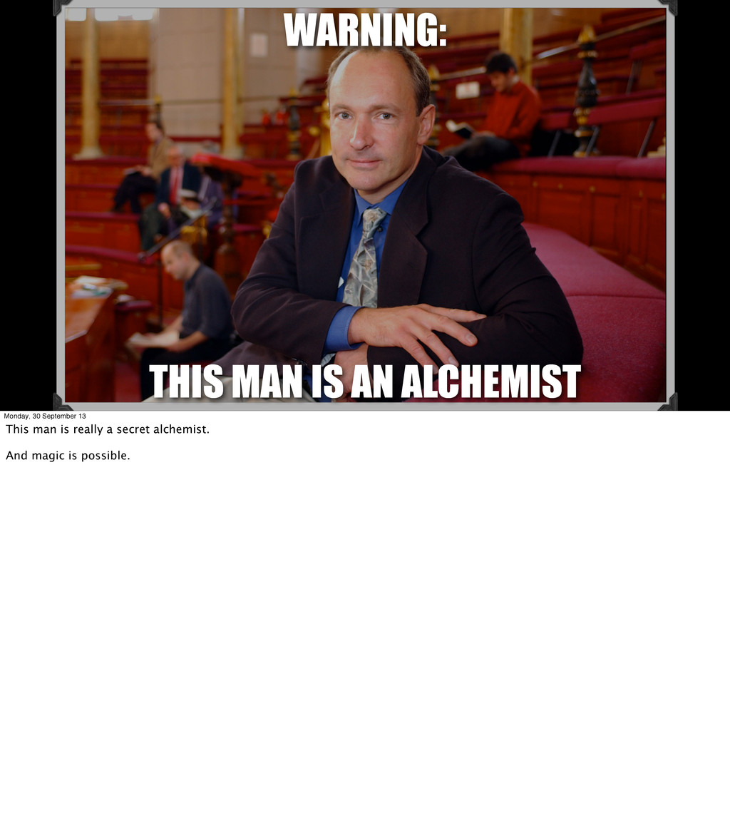 WARNING: THIS MAN IS AN ALCHEMIST Monday, 30 Se...